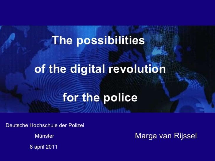 8 april 2011  Marga van Rijssel M ü nster The possibilities  of the digital revolution for the police Deutsche Hochschule ...