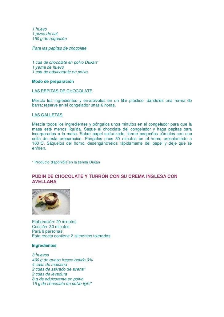 1 huevo1 pizca de sal150 g de requesónPara las pepitas de chocolate1 cda de chocolate en polvo Dukan*1 yema de huevo1 cda ...