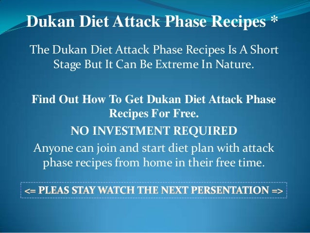 Dukan Diet Attack Phase Recipes *The Dukan Diet Attack Phase Recipes Is A Short    Stage But It Can Be Extreme In Nature.F...