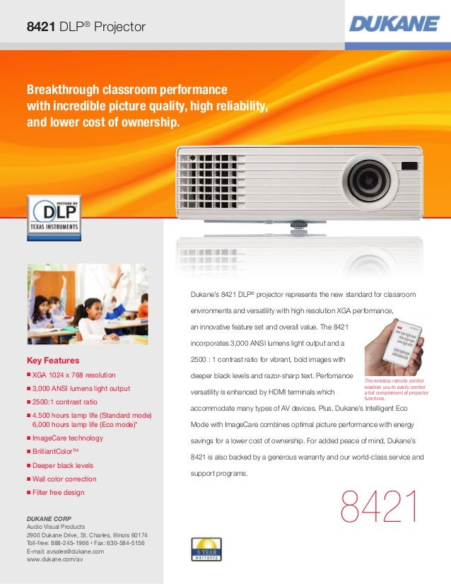 8421 DLP® ProjectorBreakthrough classroom performancewith incredible picture quality, high reliability,and lower cost of o...
