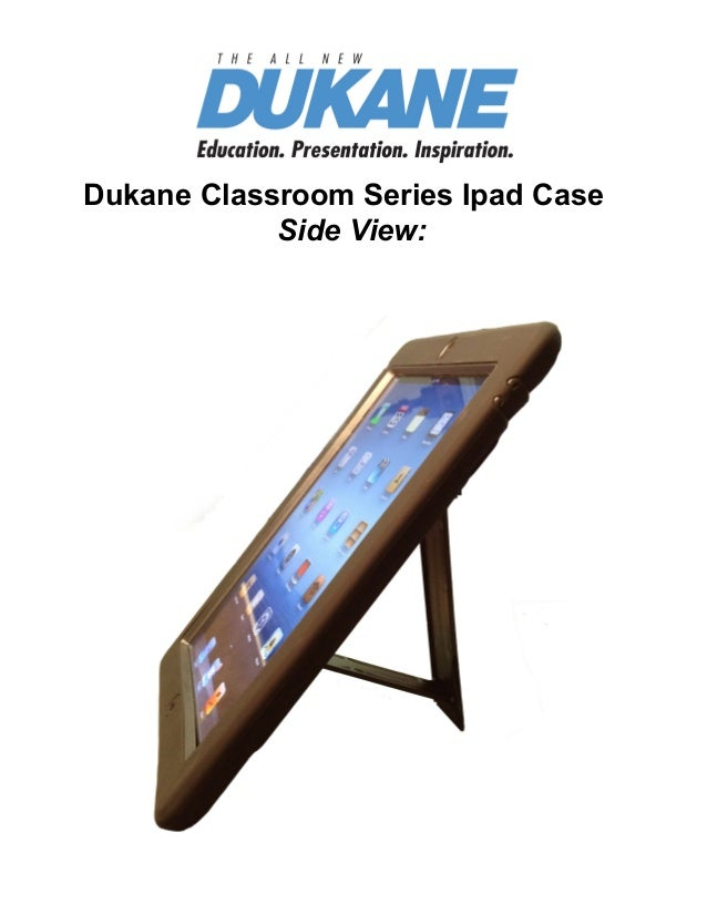 Find ProjectorsDukane Classroom Series Ipad CaseSide View: