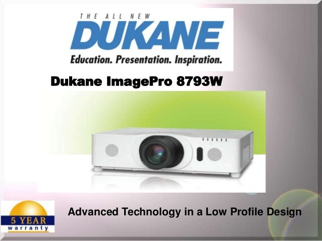Dukane ImagePro 8793W  Advanced Technology in a Low Profile Design
