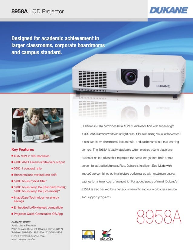 8958A LCD Projector Key Features ■ XGA 1024 x 768 resolution ■ 4,000 ANSI lumens white/color output ■ 3000:1 contrast rati...