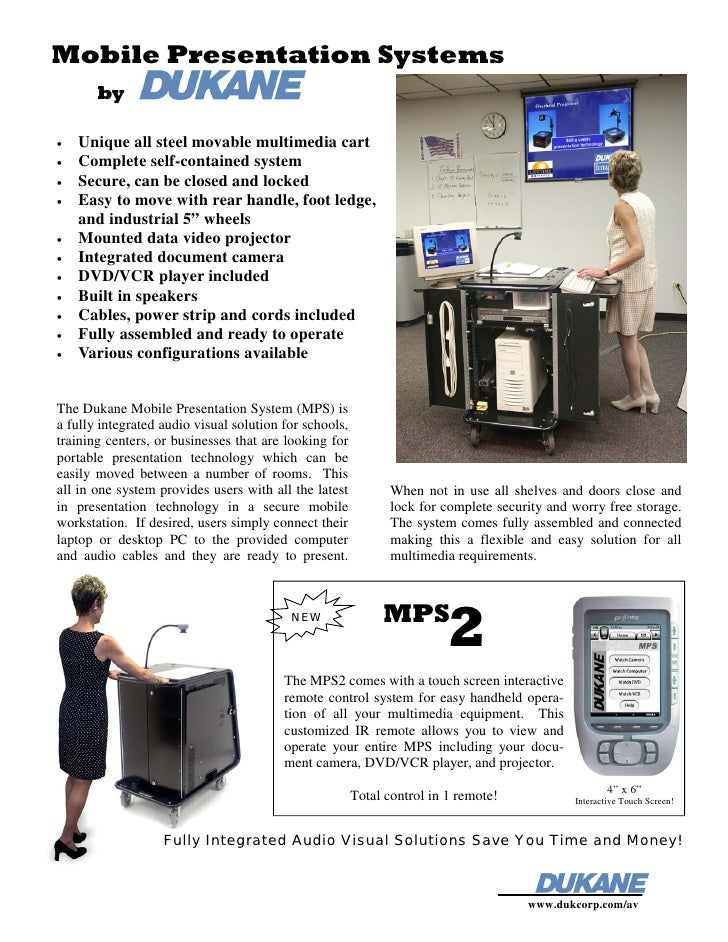Mobile Presentation Systems        by  •   Unique all steel movable multimedia cart •   Complete self-contained system •  ...