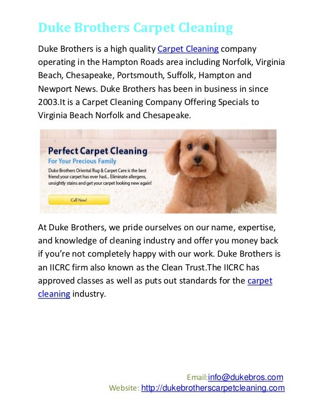 Duke Brothers Carpet CleaningDuke Brothers is a high quality Carpet Cleaning companyoperating in the Hampton Roads area in...
