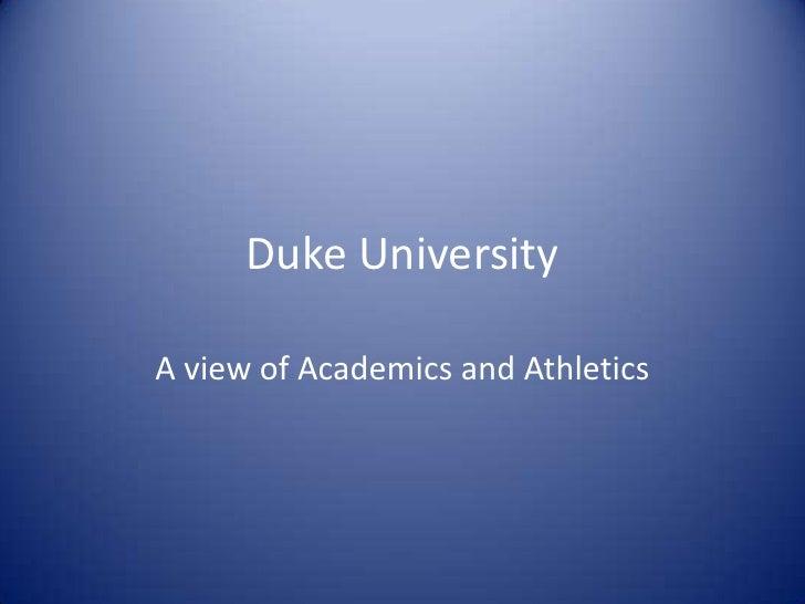 Duke University  A view of Academics and Athletics