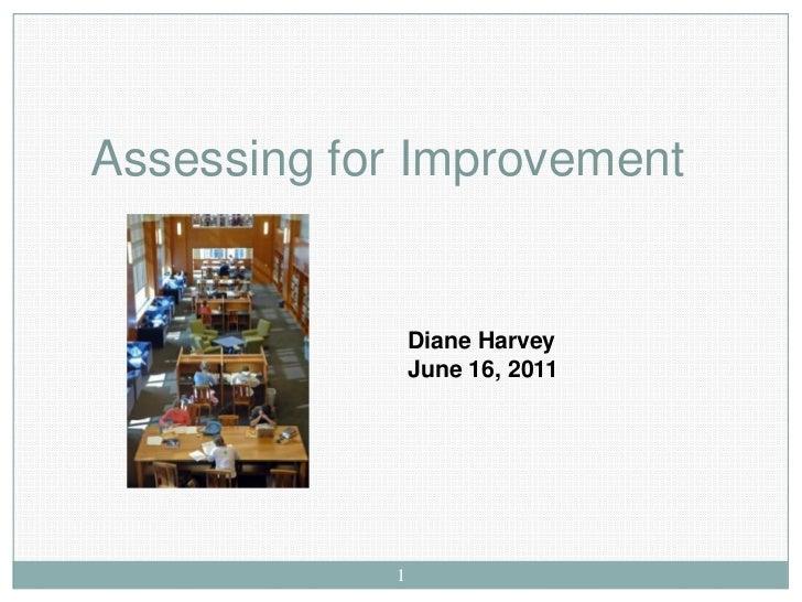 Assessing for Improvement                Diane Harvey                June 16, 2011            1