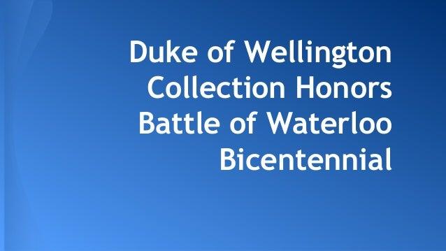 Duke of Wellington Collection Honors Battle of Waterloo Bicentennial