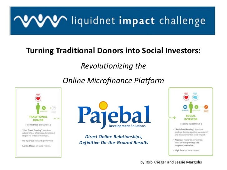 Turning Traditional Donors into Social Investors:<br />Revolutionizing the <br />Online Microfinance Platform<br />l<br />...