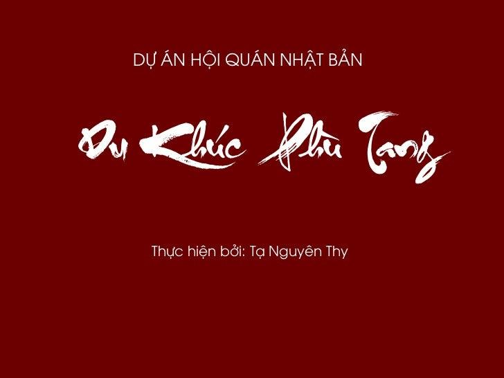 DỰ ÁN HỘI QUÁN NHẬT BẢNDu Khúc Phù Tang   Thực hiện bởi: Tạ Nguyên Thy