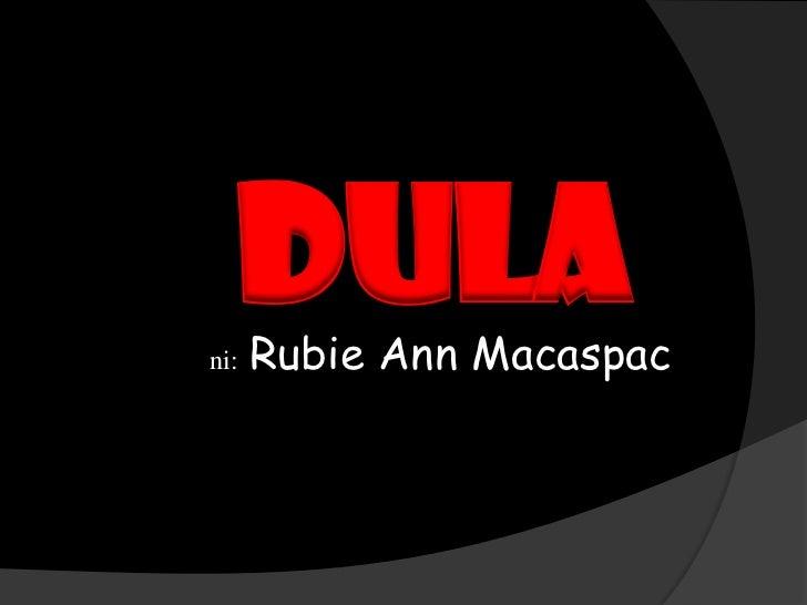 DULAni:   Rubie Ann Macaspac