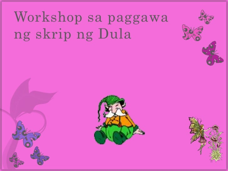iskrip ng parsa Dula ppt(lesson plan) elemento ng dula iskrip o nakasulat na dula gumaganap o aktor parsa katangian: a nagdudulot ng katatwanan sa mga.