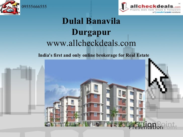 09555666555             Dulal Banavila                Durgapur           www.allcheckdeals.com       Indias first and only...