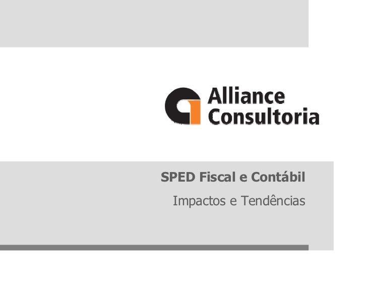 SPED Fiscal e Contábil  Impactos e Tendências