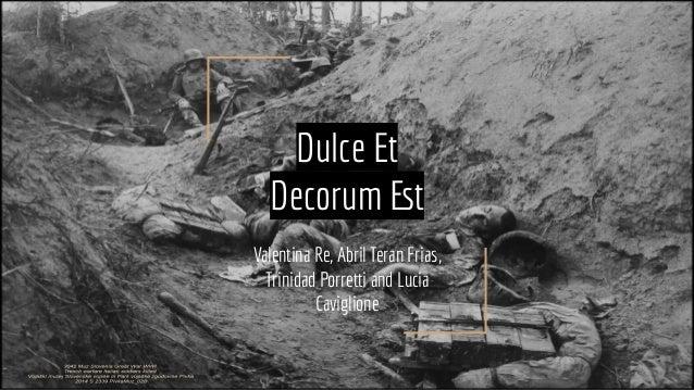 Dulce Et Decorum Est Valentina Re, Abril Teran Frias, Trinidad Porretti and Lucia Caviglione