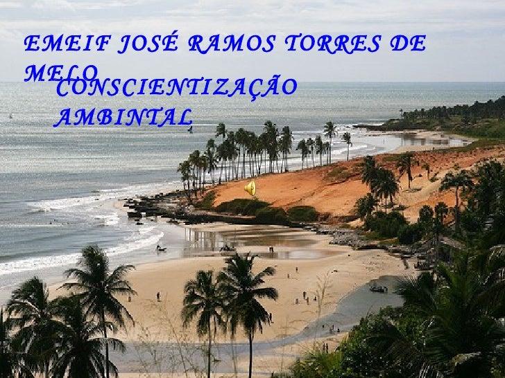EMEIF JOSÉ RAMOS TORRES DE MELO CONSCIENTIZAÇÃO AMBINTAL