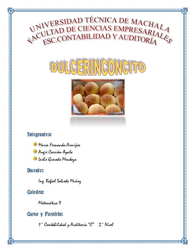 Integrantes: María Fernanda Armijos Angie Carrión Ayala Leslie Quevedo Mendoza Docente: Ing. Rafael Salcedo Muñoz Catedra:...