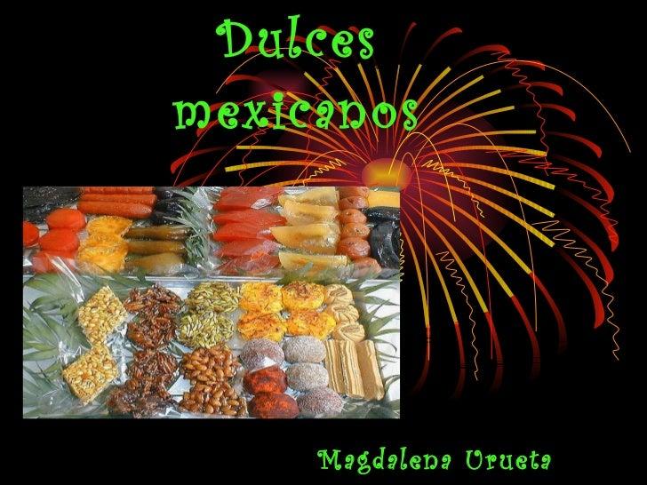 Dulces mexicanos Magdalena Urueta López