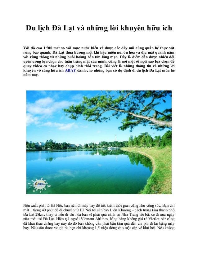 Du lịch Đà Lạt và những lời khuyên hữu ích Với độ cao 1.500 mét so với mực nước biển và được các dãy núi cùng quần hệ thực...