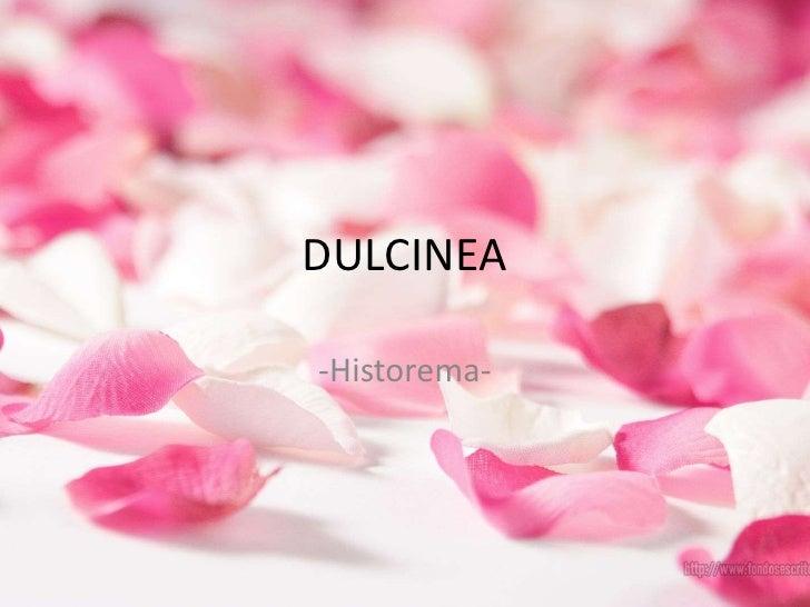 DULCINEA<br />-Historema-<br />