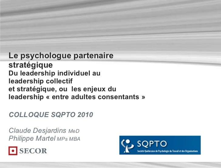 Le psychologue partenaire stratégique Du leadership individuel au  leadership collectif et stratégique, ou  les enjeux du ...
