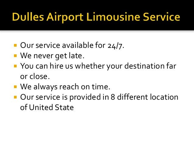 Some of our service are:  Dulles Airport Car Service  Dulles Airport Limousine Service  Dulles Airport Limo Service
