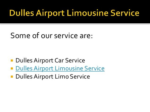 OrVisit http://www.airportlimocar.com/airport-pick- and-drop/iad-car-and-limousine-service/