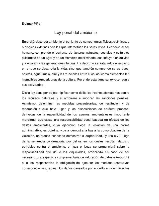 Dulmar Piña Ley penal del ambiente Entendiéndose por ambiente el conjunto de componentes físicos, químicos, y biológicos e...