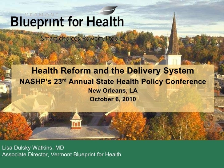 Health Reform and the Delivery System NASHP's 23 rd  Annual State Health Policy Conference New Orleans, LA October 6, 2010...