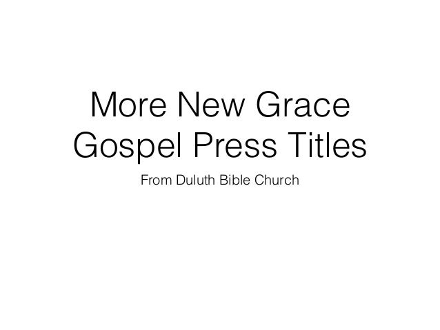 More New Grace Gospel Press Titles From Duluth Bible Church