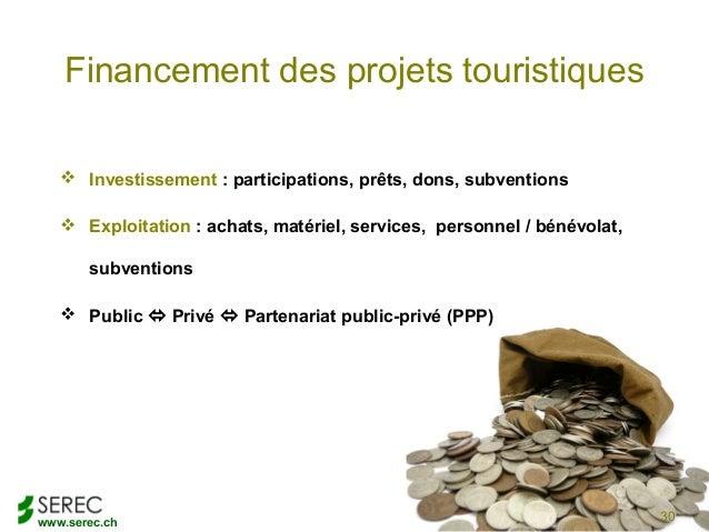 www.serec.chFinancement des projets touristiques Investissement : participations, prêts, dons, subventions Exploitation ...