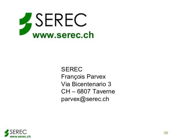 www.serec.ch39www.serec.chSERECFrançois ParvexVia Bicentenario 3CH – 6807 Taverneparvex@serec.ch