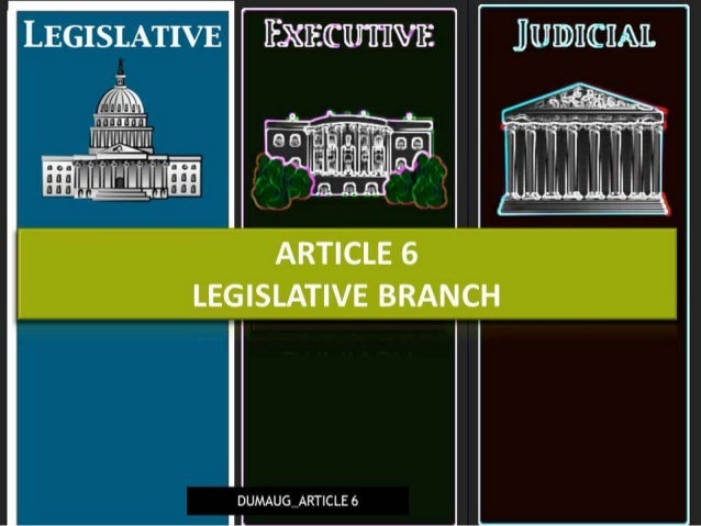 DUMAUG_ARTICLE VI: LEGISLATIVE BRANCH