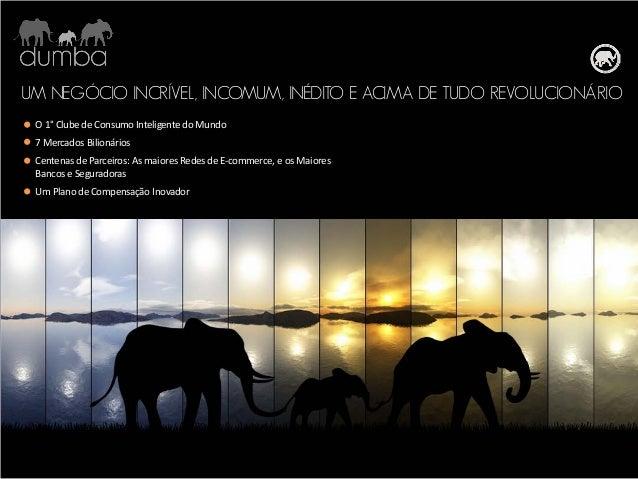 UM NEGÓCIO INCRÍVEL, INCOMUM, INÉDITO E ACIMA DE TUDO REVOLUCIONÁRIO O 1° Clube de Consumo Inteligente do Mundo 7 Mercados...