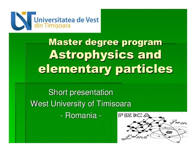 Master degree programMaster degree program AAstrophysics andstrophysics and elementary particleselementary particles Short...