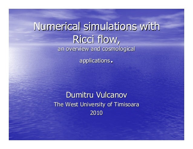 Numerical simulations withNumerical simulations with Ricci flow,Ricci flow, an overview and cosmologicalan overview and co...
