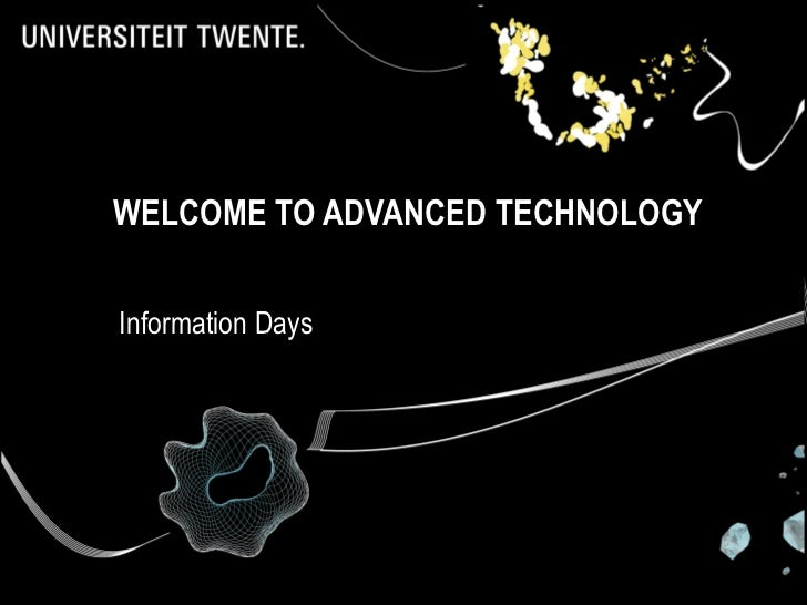 WELCOME TO ADVANCED TECHNOLOGYInformation Days