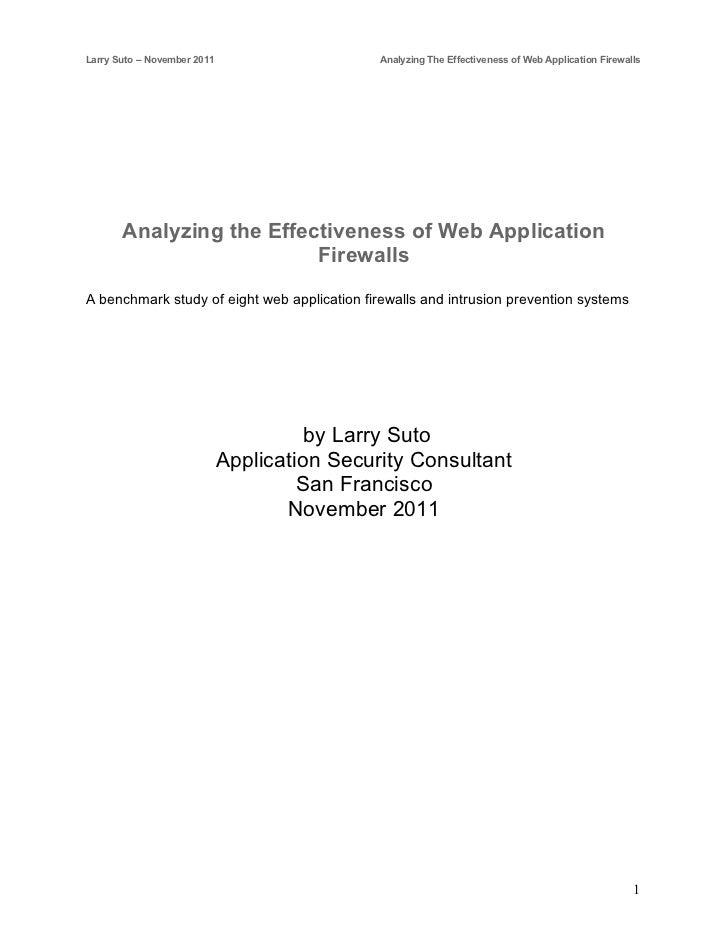 Larry Suto – November 2011                    Analyzing The Effectiveness of Web Application Firewalls       Analyzing the...