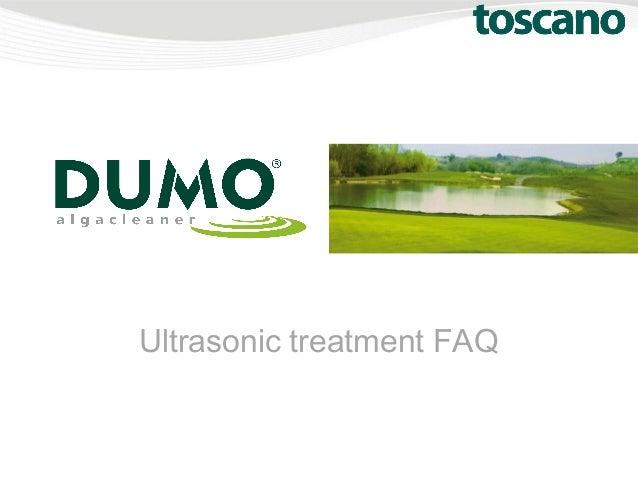 Ultrasonic treatment FAQ
