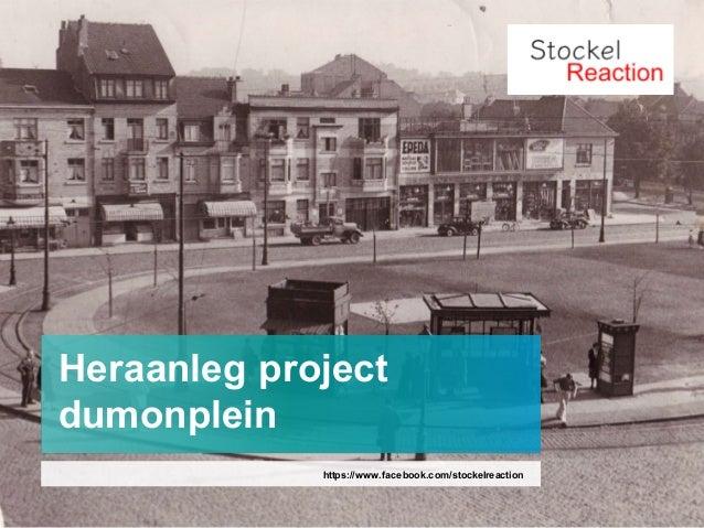 Heraanleg project dumonplein https://www.facebook.com/stockelreaction