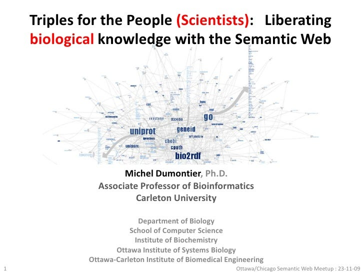 Triples for the People (Scientists):   Liberating biological knowledge with the Semantic Web