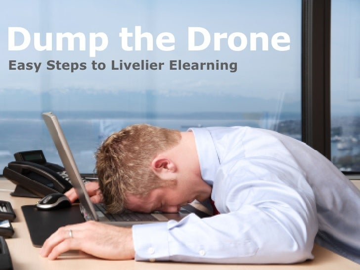 Dump the DroneEasy Steps to Livelier Elearning                                   ElearningBlueprint.com