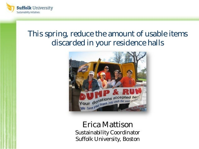 This spring, reduce the amount of usable itemsdiscarded in your residence hallsErica MattisonSustainability CoordinatorSuf...