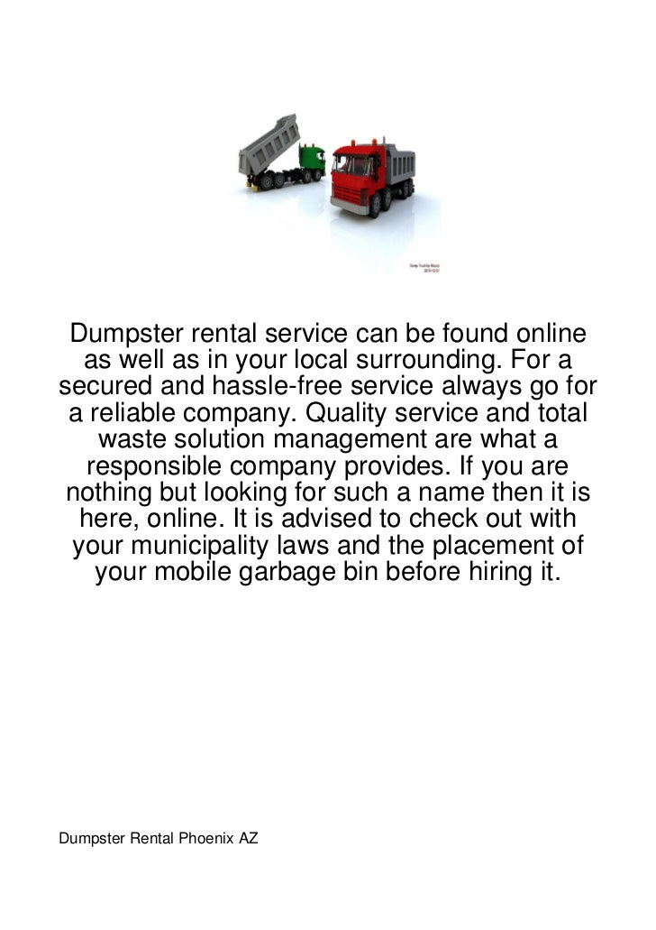 Dumpster rental service can be found online  as well as in your local surrounding. For asecured and hassle-free service al...