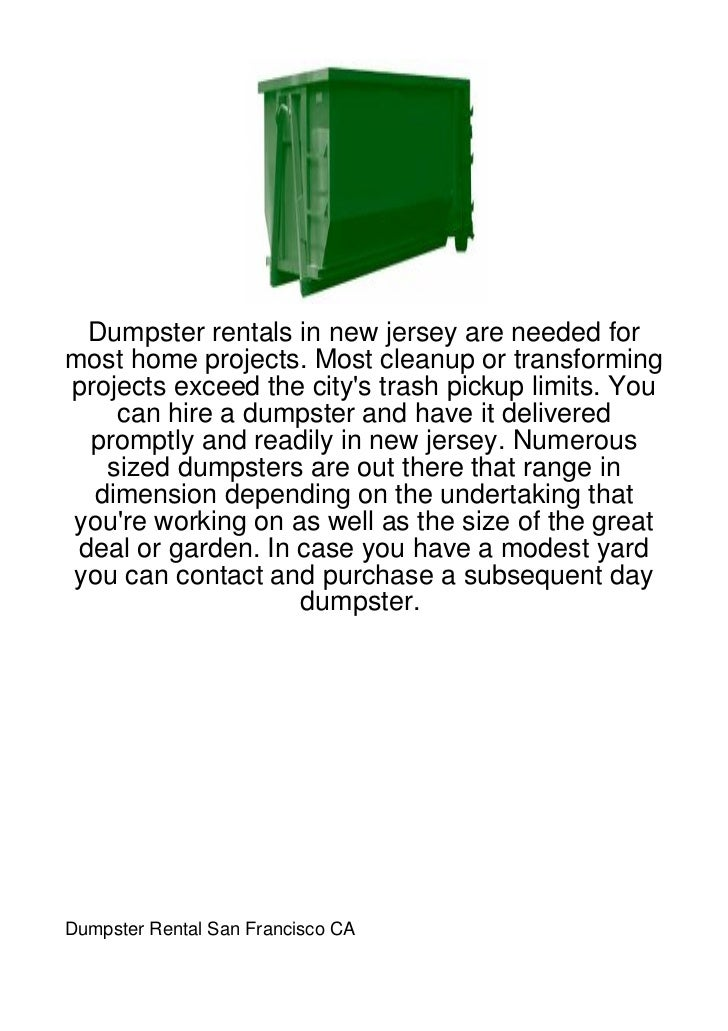 Dumpster rentals in new jersey are needed formost home projects. Most cleanup or transformingprojects exceed the citys tra...