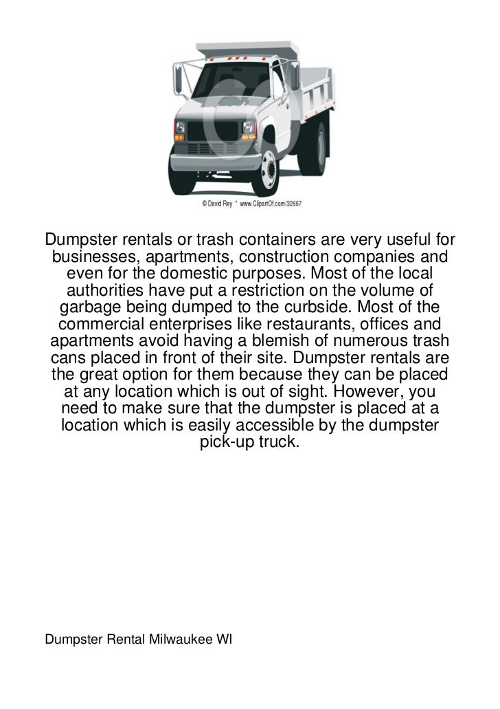 Dumpster rentals or trash containers are very useful for businesses, apartments, construction companies and    even for th...