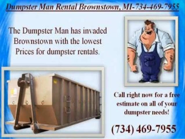 Dumpster man rental brownstown 734 469-7955
