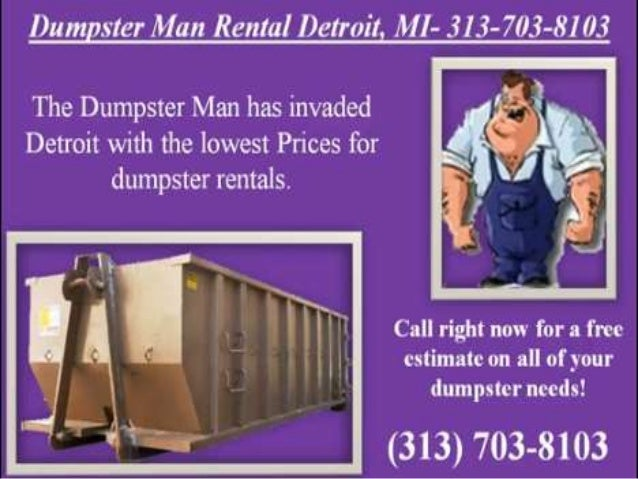 Dumpster man rental detroit 313 703-8103
