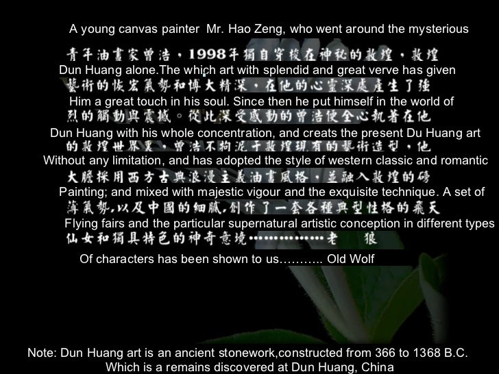 A young canvas painter  Mr. Hao Zeng, who went around the mysterious Dun Huang alone.The which art with splendid and great...