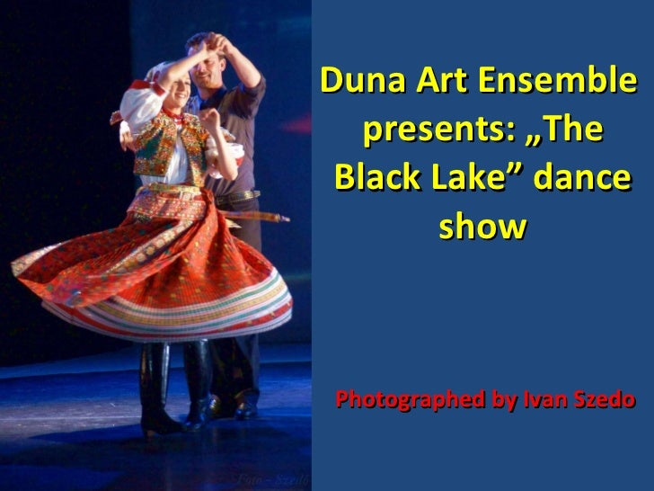 "Duna Art Ensemble  presents: ""The Black Lake"" dance show Photographed by Ivan Szedo"